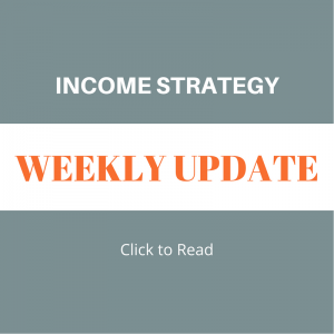 Income Strategy Weekly Update